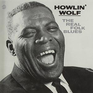 ハウリン ウルフ  Howlin' Wolf